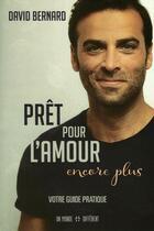 Couverture du livre « Prêt pour l'amour, encore plus » de David Bernard aux éditions Un Monde Different