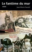Couverture du livre « Le fantôme du mur » de Philippe Curval et Jean-Pierre Favard aux éditions La Clef D'argent