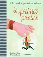 Couverture du livre « Le prince pressé » de Christian Oster et Thomas Baas aux éditions Gallimard-jeunesse
