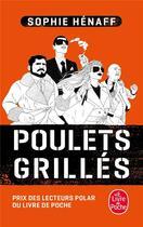 Couverture du livre « Poulets grillés » de Sophie Henaff aux éditions Lgf