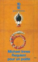 Couverture du livre « Requiem Pour Un Poete » de Michael Innes aux éditions 10/18