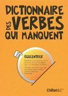 Couverture du livre « Dictionnaire des verbes qui manquent » de Collectif aux éditions Chiflet