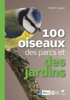 Couverture du livre « 100 oiseaux des parcs et des jardins » de Frederic Jiguet aux éditions Delachaux & Niestle