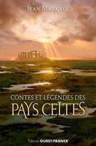 Couverture du livre « Contes et légendes des Pays celtes » de Jean Markale aux éditions Ouest France