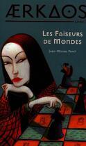 Couverture du livre « Aerkaos t.3 ; faiseurs de mondes » de Jean-Michel Payet aux éditions Panama