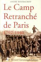 Couverture du livre « Le camp retranché de Paris ; 1792-1940 » de Andre Bourachot aux éditions Giovanangeli