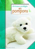Couverture du livre « Animaux protégés en pompons » de Cendrine Armani aux éditions Editions Carpentier