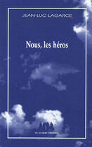 Couverture du livre « Nous, les héros » de Jean-Luc Lagarce aux éditions Solitaires Intempestifs