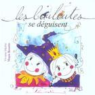 Couverture du livre « Les louloutes se déguisent » de Viviane Merlin et Mapie Rouette aux éditions Le Lutin Malin