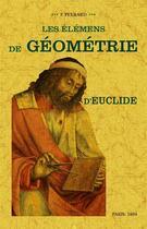 Couverture du livre « Les élémens de géométrie d'Euclide » de Euclide aux éditions Maxtor