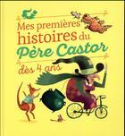 Couverture du livre « Mes premières histoires du Père Castor dès 4 ans » de Collectif aux éditions Pere Castor