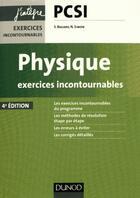 Couverture du livre « Physique ; exercices incontournables PCSI 1ère année (4e édition) » de Severine Bagard aux éditions Dunod