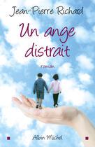Couverture du livre « Un ange distrait » de Pierre-Jean Richard aux éditions Albin Michel