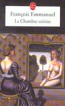 Couverture du livre « La chambre voisine » de Francois Emmanuel aux éditions Lgf