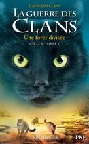Couverture du livre « La guerre des clans - cycle 5 ; l'aube des clans T.5 ; une forêt divisée » de Erin Hunter aux éditions Pocket Jeunesse
