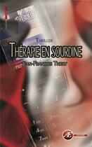 Couverture du livre « Thérapie en sourdine » de Jean-Francois Thiery aux éditions Ex Aequo