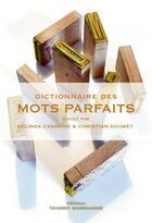 Couverture du livre « Dictionnaire des mots parfaits » de Belinda Cannone et Christian Doumet aux éditions Thierry Marchaisse