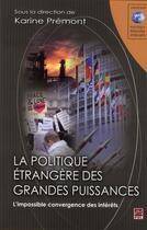 Couverture du livre « La politique etrangere des grandes puissances » de Karine Premont aux éditions Presses De L'universite De Laval