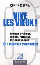 Couverture du livre « Vive les vieux ! » de Serge Guerin aux éditions Michalon