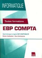 Couverture du livre « Informatique ; EBP compta ; toutes formations ; pochette » de Jean-Michel Chenet aux éditions Gep