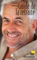 Couverture du livre « Le guide de la retraite » de Patrick Lelong aux éditions Jacob-duvernet