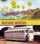 Couverture du livre « Maisons mobiles » de Veronique Willemin aux éditions Alternatives