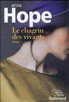Couverture du livre « Le chagrin des vivants » de Anna Hope aux éditions Gallimard