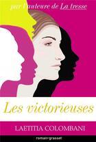 Couverture du livre « Les victorieuses » de Laetitia Colombani aux éditions Grasset Et Fasquelle