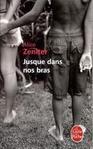 Couverture du livre « Jusque dans nos bras » de Alice Zeniter aux éditions Lgf