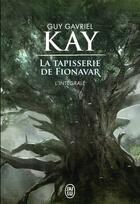 Couverture du livre « La Tapisserie De Fionavar L'Integrale » de Guy Gavriel Kay aux éditions J'ai Lu