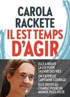 Couverture du livre « Il est temps d'agir » de Carola Rackete aux éditions L'iconoclaste