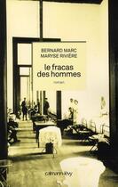 Couverture du livre « Le fracas des hommes » de Bernard Marc et Maryse Riviere aux éditions Calmann-levy