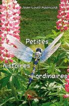 Couverture du livre « Petites histoires ordinaires » de Jean-Louis Azencott aux éditions Edilivre-aparis