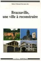 Couverture du livre « Brazzaville, une ville à reconstruire » de Robert Edmond Ziavoula aux éditions Karthala