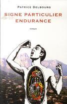 Couverture du livre « Signe particulier endurance » de Patrice Delbourg aux éditions Castor Astral