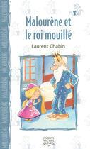 Couverture du livre « Malourène et le roi mouillé ; le chat et la souris » de Laurent Chabin aux éditions Michel Quintin