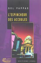 Couverture du livre « L'espincheur des accoules » de Gilles Del Pappas aux éditions Jigal