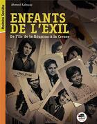 Couverture du livre « Enfants de l'exil ; de l'île de la Réunion à la Creuse » de Ahmed Kalouaz aux éditions Oskar