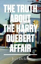 Couverture du livre « The Truth about the Harry Quebert Affair » de Joel Dicker aux éditions Quercus Publishing Digital