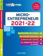 Couverture du livre « Top'actuel ; micro-entrepreneur (édition 2021/2022) » de Benedicte Deleporte aux éditions Hachette Education