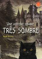 Couverture du livre « Une histoire sombre, très sombre » de Ruth Brown aux éditions Gallimard-jeunesse