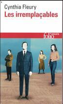 Couverture du livre « Les irremplaçables » de Cynthia Fleury aux éditions Gallimard