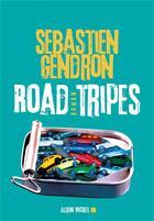Couverture du livre « Road tripes » de Sebastien Gendron aux éditions Albin Michel