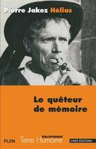 Couverture du livre « Le quêteur de mémoire » de Pierre Jakez Helias aux éditions Cnrs