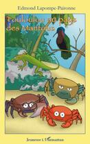Couverture du livre « Touloulou au pays des mantous » de Edmond Lapompe-Paironne aux éditions L'harmattan
