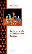 Couverture du livre « La face cachée des constellations familiales » de Idris Lahore aux éditions Sem Editions