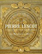 Couverture du livre « Pierre Lescot (1515-1578) ; architecte du roi et de la Pléiade » de Jean-Marie Perouse De Montclos aux éditions Picard