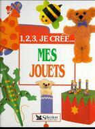 Couverture du livre « Mes Jouets » de Collectif aux éditions Selection Du Reader's Digest