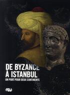 Couverture du livre « De Byzance à Istanbul ; un port pour deux continents » de Edhem Eldem aux éditions Reunion Des Musees Nationaux