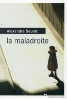Couverture du livre « La maladroite » de Alexandre Seurat aux éditions Rouergue